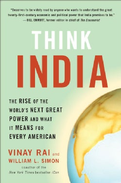 Think India: The Rise of the World's Next Great Power and what It Means for Every American (Paperback)