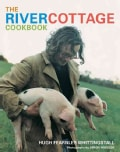 The River Cottage Cookbook (Hardcover)