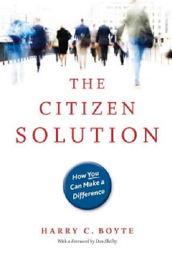 The Citizen Solution: How You Can Make a Difference (Paperback)
