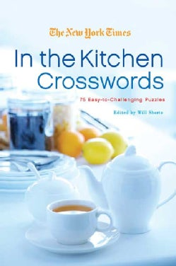 The New York Times in the Kitchen Crosswords: 75 Easy-to-challenging Puzzles (Paperback)