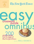 The New York Times Easy Crossword Puzzle Omnibus: 200 Solvable Puzzles from the Pages of the New York Times (Paperback)