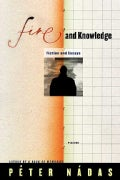 Fire and Knowledge: Fiction and Essays (Paperback)