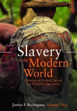 Slavery in the Modern World: A History of Political, Social, and Economic Oppression (Hardcover)
