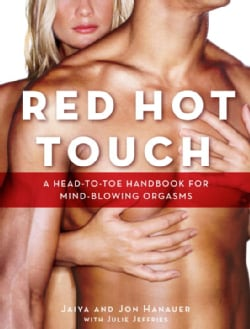 Red Hot Touch: A Head-to-Toe Handbook for Mind-blowing Orgasms (Paperback)