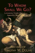 To Whom Shall We Go?: Lessons from the Apostle Peter (Paperback)