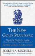 The New Gold Standard: 5 Leadership Principles for Creating a Legendary Customer Experience Courtesy of the Ritz-... (Hardcover)