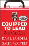 Equipped to Lead: Managing People, Process, Partners, and Performance (Hardcover)