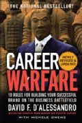 Career Warfare: 10 Rules for Building Your Sucessful Brand on the Business Battlefield (Paperback)