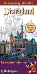 The Imagineering Field Guide to Disneyland: An Imagineer's-eye Tour (Paperback)