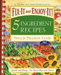 Fix-It and Enjoy-It! 5-Ingredient Recipes: Quick and Easy--for Stove-top and Oven! (Spiral bound)