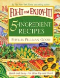 Fix-It and Enjoy-It! 5-Ingredient Recipes: Quick and Easy--for Stove-Top and Oven! (Hardcover)