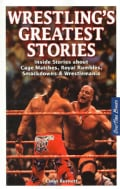 Wrestling's Greatest Stories: Inside Stories About Cage Matches, Royal Rumbles, Smackdowns & Wrestlemania (Paperback)