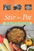 Stir the Pot: The History of Cajun Cuisine (Paperback)