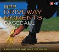 NPR Driveway Moments: Baseball (CD-Audio)