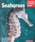 Seahorses: Everything About History, Care, Nutrition, Handling, and Behavior (Paperback)