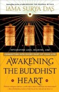 Awakening the Buddhist Heart: Integrating Love, Meaning, and Connection into Every Part of Your Life (Paperback)