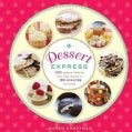 Dessert Express: 100 Sweet Treats You Can Make in 30 Minutes or Less (Paperback)