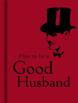 How to Be a Good Husband (Hardcover)