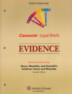 Evidence: Keyed to Courses Using Broun, Mosteller, and Giannelli's Evidence: Cases and Materials, Seventh Edition (Paperback)