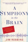 A Symphony In The Brain: The Evolution of the New Brain Wave Biofeedback (Paperback)