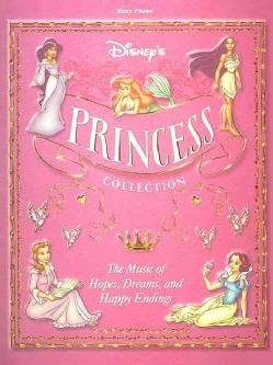 Disney's Princess Collection: The Music of Hopes, Dreams and Happy Endings (Paperback)