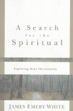 A Search for the Spiritual: Exploring Real Christianity (Paperback)