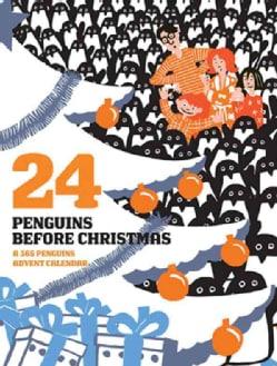 24 Penguins Before Christmas: A 365 Penguins Advent Calendar (Calendar)