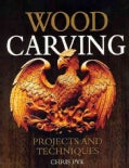 Wood Carving: Projects and Techniques (Paperback)