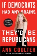 If Democrats Had Any Brains, They'd Be Republicans (Paperback)