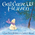 God Gave Us Heaven (Hardcover)