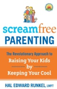 Screamfree Parenting: The Revolutionary Approach to Raising Your Kids by Keeping Your Cool (Paperback)