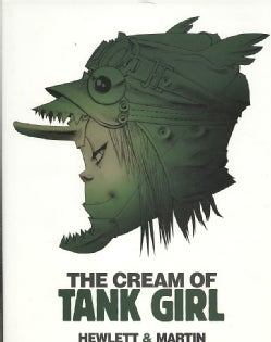 The Cream of Tank Girl: The Art and Craft of a Comics Icon (Hardcover)