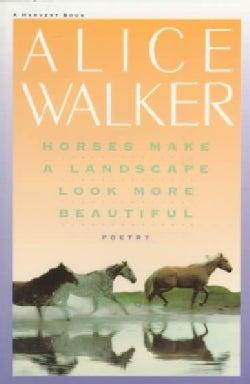 Horses Make a Landscape Look More Beautiful (Paperback)