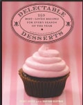 Delectable Desserts: 250 Best-Loved Recipes for Every Season of the Year (Paperback)