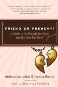 Friend or Frenemy?: A Guide to the Friends You Need and the Ones You Don't (Paperback)