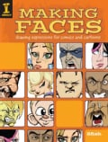 Making Faces: Drawing Expressions for Comics and Cartoons (Paperback)