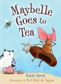 Maybelle Goes to Tea (Hardcover)