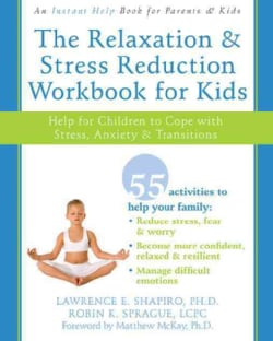 The Relaxation & Stress Reduction Workbook for Kids: Help for Children to Cope with Stress, Anxiety & Transitions (Paperback)