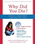 Why Did You Die?: Activities to Help Children Cope With Grief and Loss (Paperback)