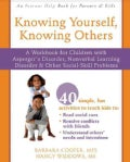 Knowing Yourself, Knowing Others: A Workbook for Children With Asperger's Disorder, Nonverbal Learning Disorder, ... (Paperback)