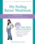 My Feeling Better Workbook: Help for Kids Who Are Sad and Depressed (Paperback)