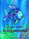 El pez arco iris/ The Rainbow Fish (Paperback)