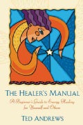 The Healer's Manual: A Beginner's Guide to Vibrational Therapies (Paperback)