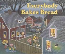 Everybody Bakes Bread (Hardcover)