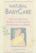 Natural Babycare: Pure and Soothing Recipes and Techniques for Mothers and Babies (Paperback)