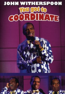 John Witherspoon: You Got To Coordinate (DVD)