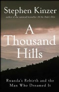 A Thousand Hills: Rwanda's Rebirth and the Man Who Dreamed It (Hardcover)