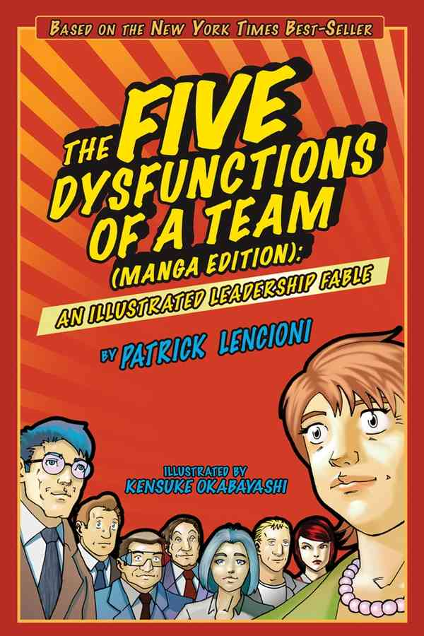 The Five Dysfunctions of a Team: An Illustrated Leadership Fable, Manga Edition (Paperback)