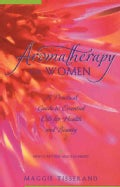 Aromatherapy for Women: A Practical Guide to Essential Oils for Health and Beauty (Paperback)