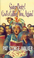 Sister Betty! God's Calling You, Again! (Paperback)